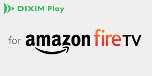 DiXiM Play Amazon Fire TV版 DiXiM Store販売サイト